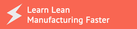Learn lean Manufacturing Faster