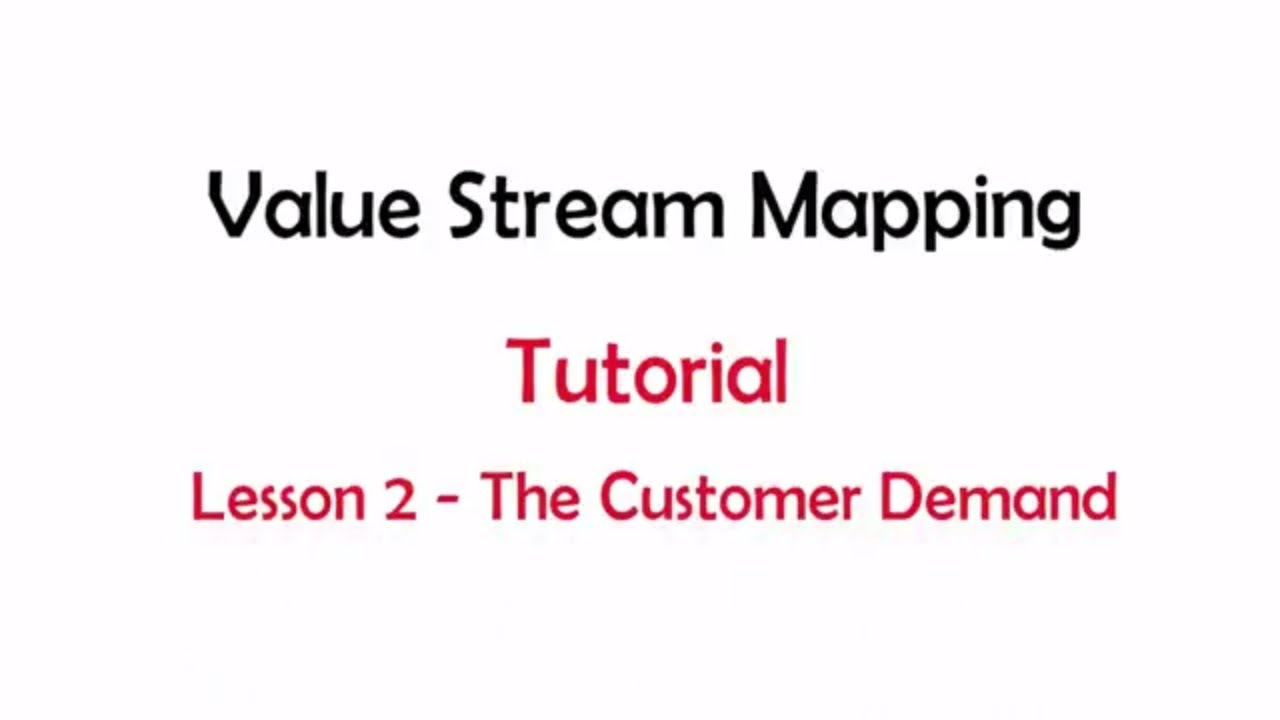 How to do value stream mapping lesson 2 customer demand leanvlog buycottarizona Gallery